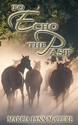 To Echo the Past: Marcia Lynn McClure