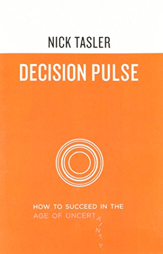 9780983807612: Decision Pulse: How to Succeed in the Age of Uncertainty