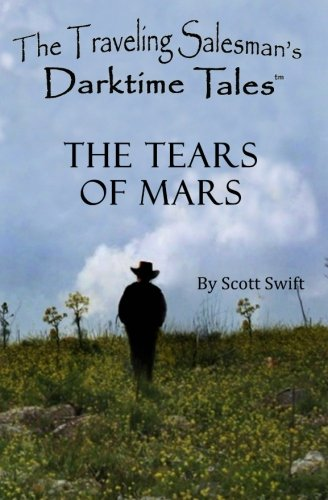 The Tears of Mars: A Traveling Salesman's Darktime Tale (The Traveling Salesman's Darktime ...