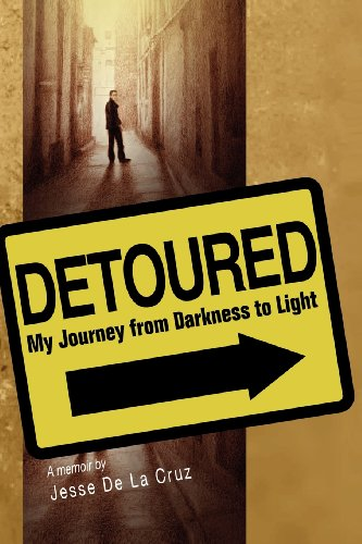 Detoured: My Journey from Darkness to Light [Signed]: De La Cruz, Jesse