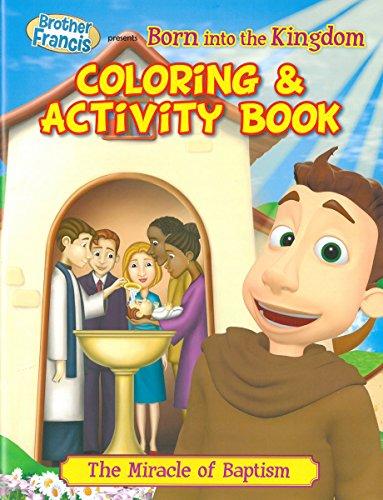 Brother Francis - Born Into the Kingdom Coloring & Activity Book Kingdom heaven - The Kingdom -...