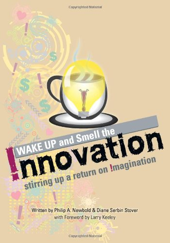 9780983812807: Wake Up and Smell the Innovation!