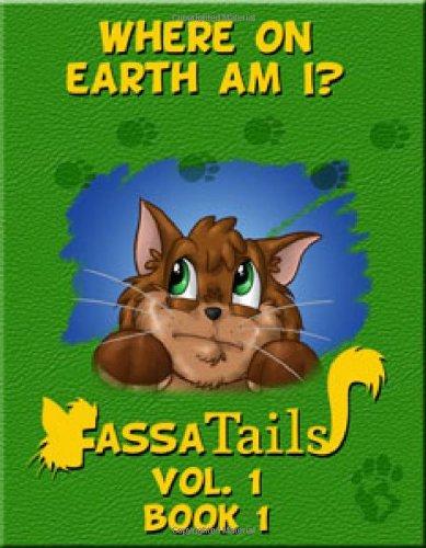 9780983812821: Where on Earth Am I? Fassa's 52 Weeks of Fun! (Fassa Tails, Volume 1)