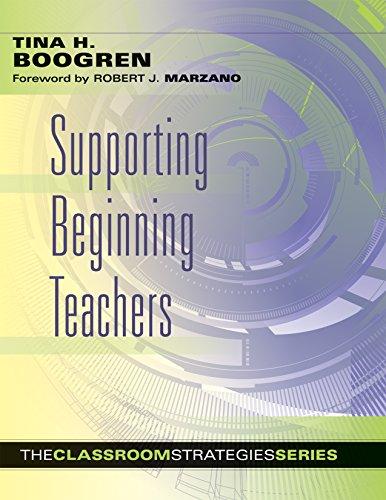 Supporting Beginning Teachers (Classroom Strategies): Tina H. Boogren