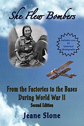 9780983815402: She Flew Bombers: From the Factories to the Bases During WWII: 2