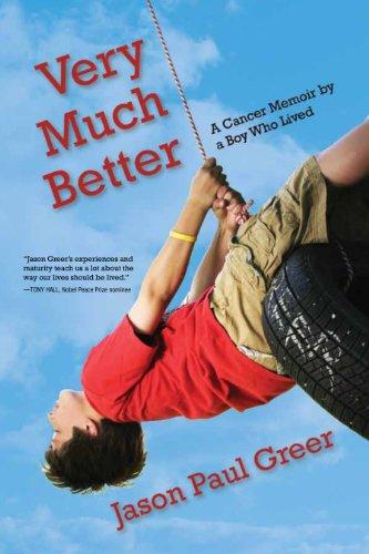 Very Much Better : A Cancer Memoir: Jason Paul Greer