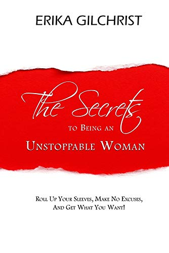 9780983822301: The Secrets to Being an Unstoppable Woman