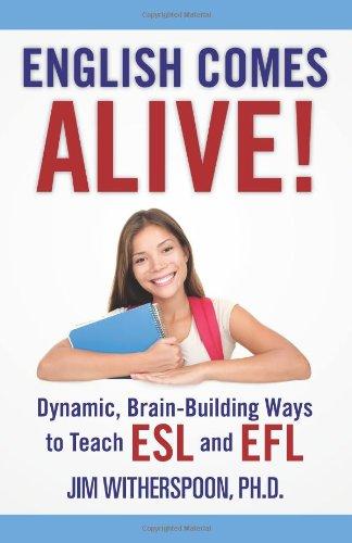 9780983822417: English Comes Alive! Dynamic, Brain-Building Ways to Teach ESL and EFL