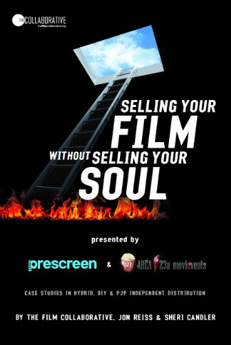 9780983822950: Selling Your Film Without Selling Your Soul