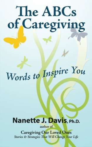 9780983829959: The ABCs of Caregiving: Words to Inspire You