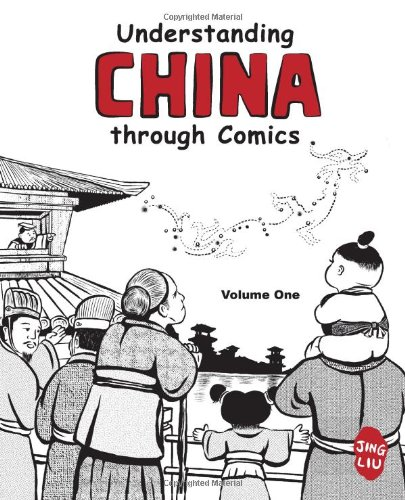 9780983830818: Understanding China through Comics: Volume 1: The Yellow Emperor through the Han Dynasty (ca. 2697 BC - 220 AD)