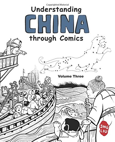 9780983830856: Understanding China through Comics, Volume 3: The Five Dynasties and Ten Kingdoms through the Yuan Dynasty under Mongol rule (907 - 1368)