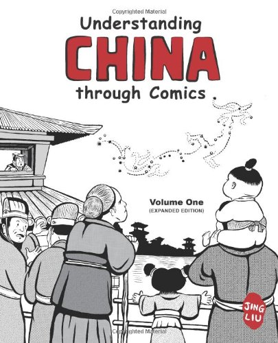 9780983830863: Understanding China through Comics, Volume 1 (Expanded Edition): The Yellow Emperor through the Han Dynasty (ca. 2697 BC - 220 AD)