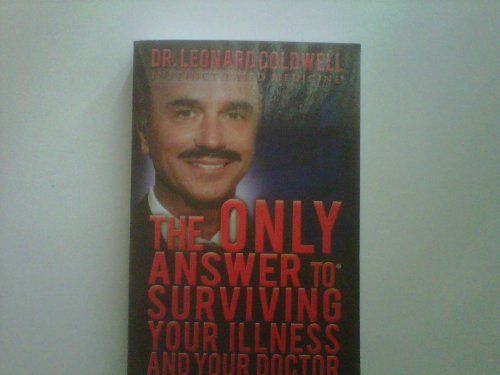 The Only Answer to Surviving Your Illness: Dr. Leonard Coldwell