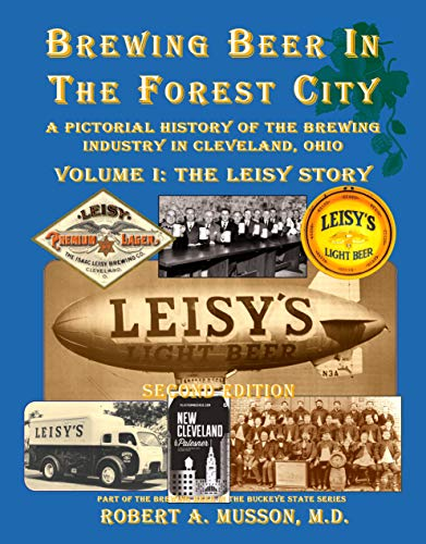 9780983840442: Brewing Beer In The Forest City, Volume 1: The Leisy Story