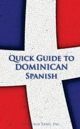 9780983840565: Quick Guide to Dominican Spanish (Spanish Vocabulary Quick Guides)