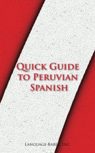 9780983840572: Quick Guide to Peruvian Spanish (Spanish Vocabulary Quick Guides)