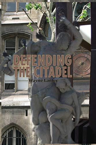 9780983841203: Defending the Citadel: A Personal Narrative
