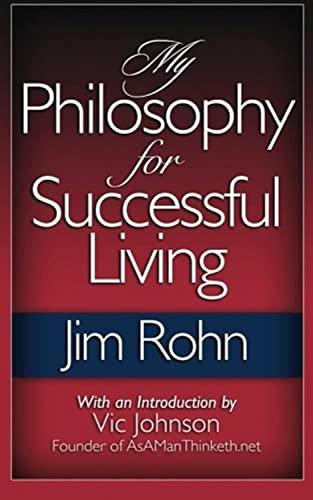 My Philosophy For Successful Living: Rohn, Jim
