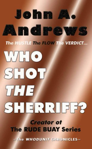 9780983845799: Who Shot the Sherriff?: The Hustle, the Flow, the Verdict (The Whodunit Chronicles)