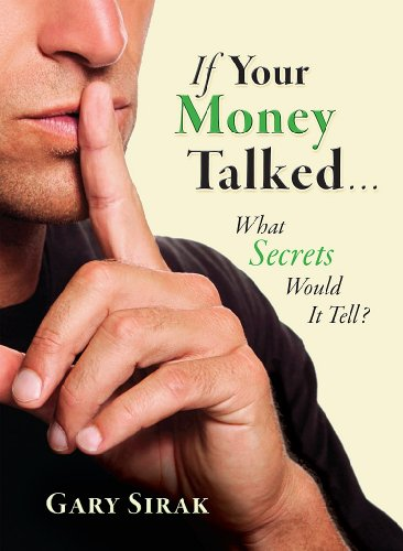 9780983849100: If Your Money Talked...What Secrets Would It Tell?