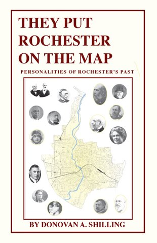They Put Rochester On The Map (0983849617) by Donovan A. Shilling