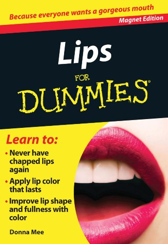 9780983850359: Lips for Dummies: Because Everyone Wants a Gorgeous Mouth (Fingertip Books for Dummies)