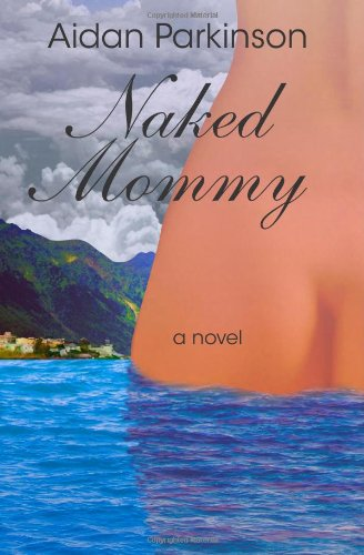 Naked Mommy: Parkinson, Aidan