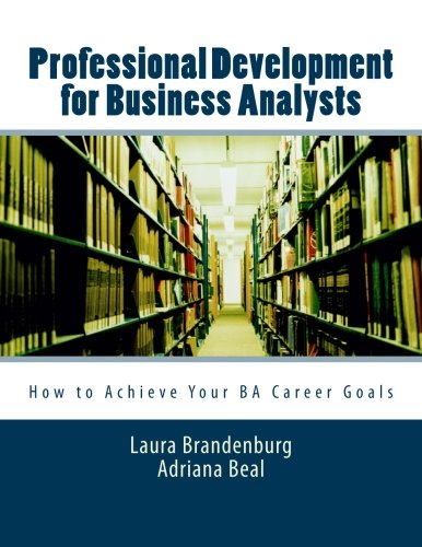 9780983861102: Professional Development for Business Analysts: How to Achieve Your BA Career Goals