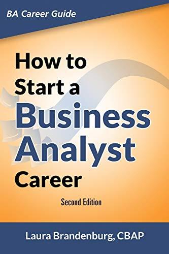 How to Start a Business Analyst Career: Brandenburg, Laura