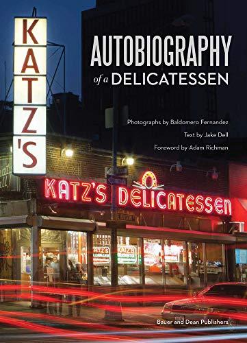 9780983863212: Katz's Deli: Autobiography of a Delicatessen