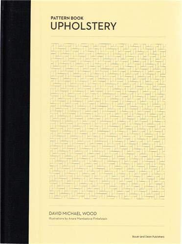 Pattern Book of Upholstery: Wood, David Michael