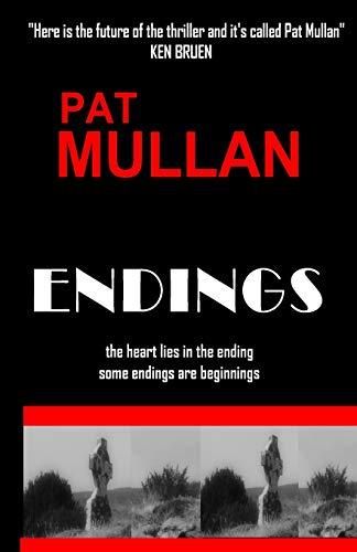 Endings: Pat Mullan