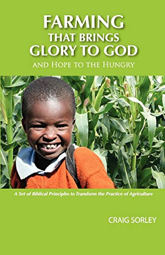 9780983865308: Farming that Brings Glory to God and Hope to the Hungry