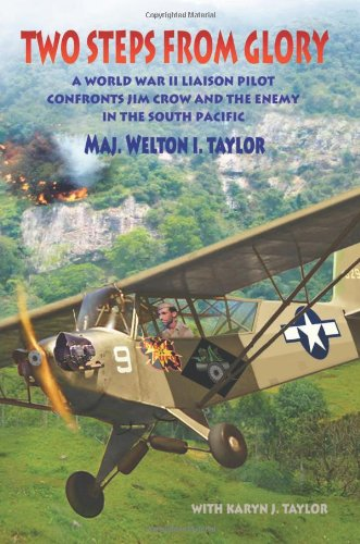 9780983867715: Two Steps From Glory: A World War II Liaison Pilot Confronts Jim Crow and the Enemy in the South Pacific