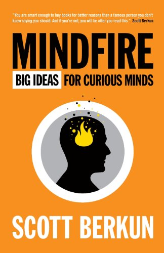 Mindfire: Big Ideas for Curious Minds (0983873100) by Scott Berkun