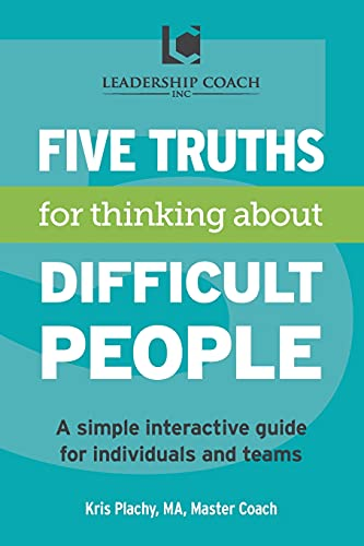 5 Truths for Thinking About Difficult People: Kris V. Plachy