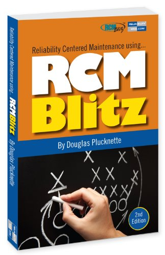 9780983874164: Reliability Centered Maintenance using... RCM Blitz 2nd Edition