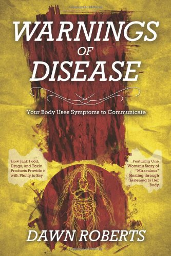 9780983874744: Warnings of Disease: Your Body Uses Symptoms to Communicate; How Junk Food, Drugs and Toxic Products Provide It with Plenty to Say