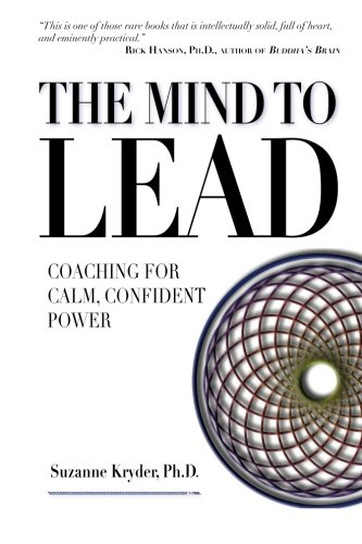 9780983879800: The Mind to Lead: Coaching for Calm, Confident Power