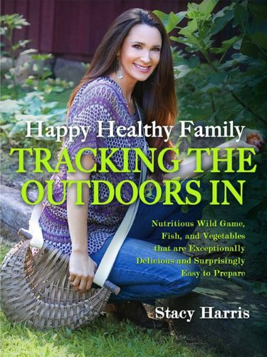 9780983879909: Happy Healthy Family Tracking the Outdoors In