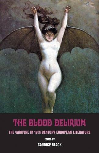 9780983884286: The Blood Delirium: 19th Century European Vampire Literature