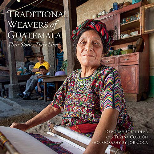Traditional Weavers of Guatemala: Their Stories, Their Lives (Paperback): Deborah Chandler