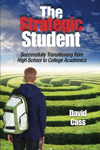 9780983886303: The Strategic Student: Successfully Transitioning from High School to College Academics