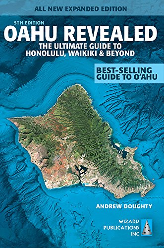 9780983888789: Oahu Revealed: The Ultimate Guide to Honolulu, Waikiki & Beyond [Idioma Inglés]