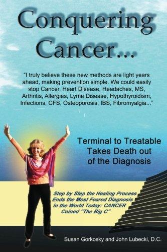 Conquering Cancer . . .: Susan Gorkosky, John