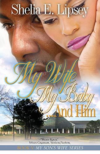 My Wife My Baby... and Him: 5 (My Son's Wife): Lipsey, Shelia E.