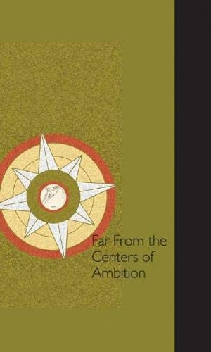 9780983893653: Far from the Centers of Ambition 2 Volume Set: A Celebration of Black Mountain College: Lenoir-Rhyne University