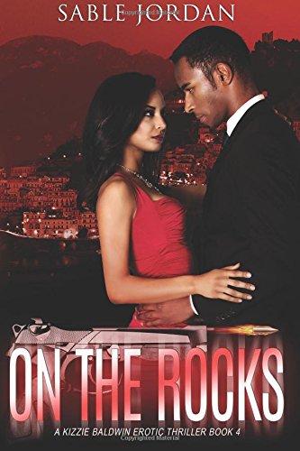 9780983894681: On The Rocks (A Kizzie Baldwin Erotic Thriller) (Volume 4)