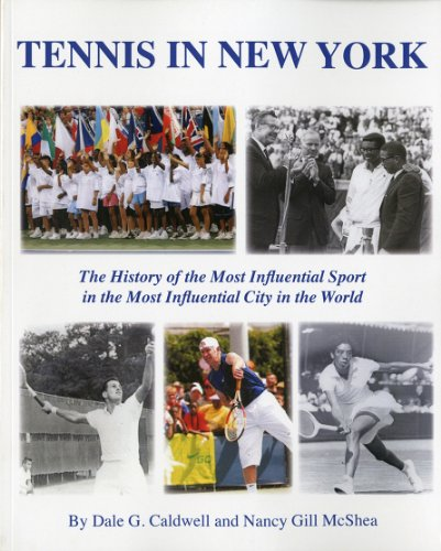 9780983896302: Tennis in New York: The History of the Most Influential Sport in the Most Influential City in the World